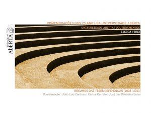 COMEMORAÇÕES DOS 25 ANOS DA UNIVERSIDADE ABERTA RESUMOS DAS TESES DEFENDIDAS (1993 - 2013)