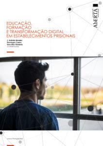 EDUCAÇÃO, FORMAÇÃO E TRANSFORMAÇÃO DIGITAL EM ESTABELECIMENTOS PRISIONAIS