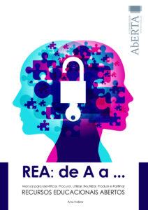 REA: de A a ... Manual para Identificar, Procurar, Utilizar, Reutilizar, Produzir e Partilhar Recursos Educacionais Abertos